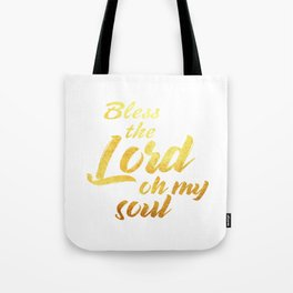 Bless the lord oh my soul Tote Bag