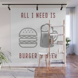 All I Need Is Burger & Beer - BBQ Barbecue Grill Wall Mural