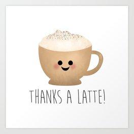 Thanks A Latte Art Print