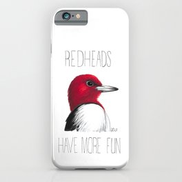 Redheads Have More Fun (Red-headed Woodpecker) iPhone Case