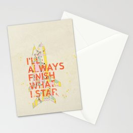 I'LL ALWAYS FINISH WHAT I STAR... Stationery Cards