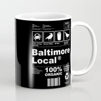 baltimore Mugs featuring Baltimore Local by O'Postrophy