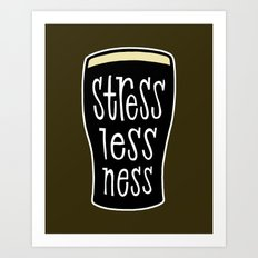 a pint of stout: stresslessness Art Print