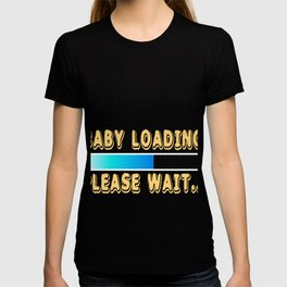 "A Nice Loading Tee For Waiting Persons Saying ""Baby Loading Please Wait"" T-shirt Design Child Birth T-shirt"