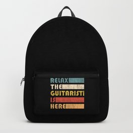 Relax The Guitarist Is Here Guitar Music Gifts Backpack