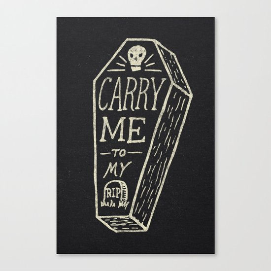 Carry Me To My Grave Canvas Print