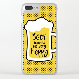 Beer Makes Me Hoppy Clear iPhone Case