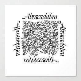 Abracadabra - I create as I speak Canvas Print
