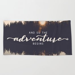 And So the Adventure Begins II Beach Towel