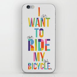 I want to ride my bicycle iPhone Skin