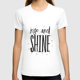 RISE AND SHINE, Inspirational Quote,Motivational Print,Digital Wall Art,Bedroom Decor T-shirt