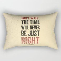 Don't wait Rectangular Pillow