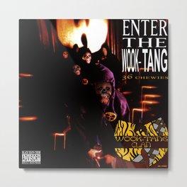 Enter the Wook Tang (36 Chewies) Metal Print