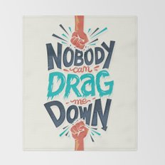 Nobody can drag me down Throw Blanket