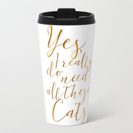 Yes, I really do need all these Cats Gold Travel Mug
