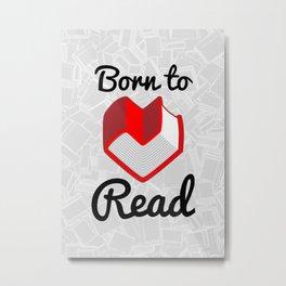 Born to Read II Metal Print