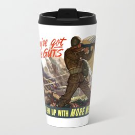 They've Got The Guts -- WWII Travel Mug