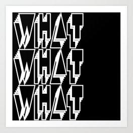 WHAT keeps happening: White Art Print