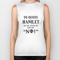 hamlet Biker Tanks featuring To quote Hamlet...  by rawrded
