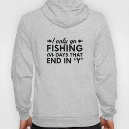 I Only Go Fishing Hoody