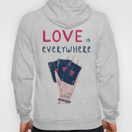 Love is everywhere Hoody