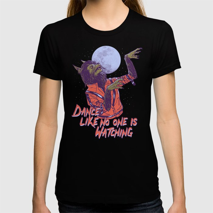 Dance Like No One Is Watching T-shirt