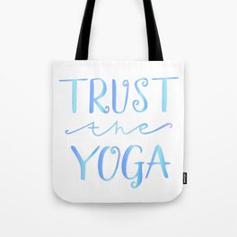 Yoga quotes - Trust the Yoga Tote Bag