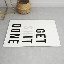 Get Sh(it) Done // Get Shit Done Rug