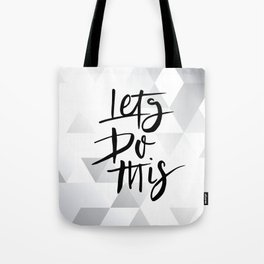 Grey Background LETS DO THIS QUOTE Tote Bag