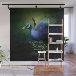 The World is More Beautiful Because of You Peacock Art Wall Mural