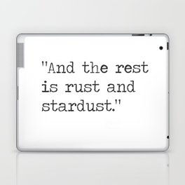 Vladimir Nabokov, Lolita . And the rest is rust and stardust. Laptop & iPad Skin