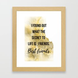 The secret to life - Movie quote collection Framed Art Print