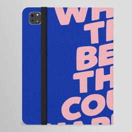 Whats The Best That Could Happen iPad Folio Case