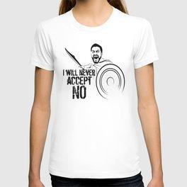 "I will never accept ""NO"" T-shirt"