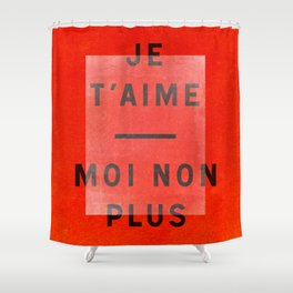 Je t'aime...moi non plus Shower Curtain
