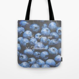 In everything give thanks. Bible Verse. Blueberries Tote Bag