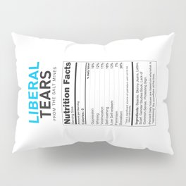 Liberal Tears supplement facts funny gift Pillow Sham