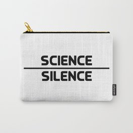 Science Over Silence Carry-All Pouch