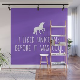 Liked Unicorns Before It Was Cool Cute Saying Wall Mural
