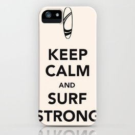 KEEP CALM SURF STRONG iPhone Case