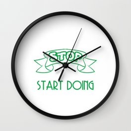 Still looking for a sensible and unique gift to your loved ones? Stop Looking Start Doing T-shirt  Wall Clock