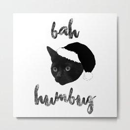 Bah Humbug Metal Print