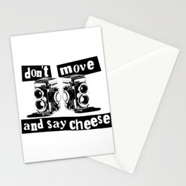 Quote - don't move and say cheese Stationery Cards
