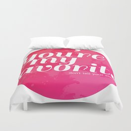 You're My Favorite (Don't Tell Your Sister) Duvet Cover