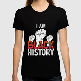 I Am Black History Month African American Fist Pride T-shirt