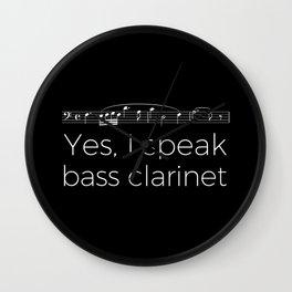 Yes, I speak bass clarinet Wall Clock