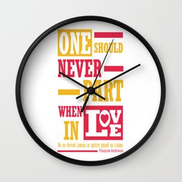 One Should Never Part When In Love. Wall Clock
