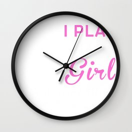 Some men say i violin like a girl i say if they tried a little harder they could too Wall Clock