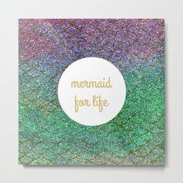 mermaid for life Metal Print