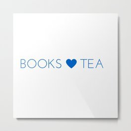 Books Love Tea Blue Lettering with Blue Heart Metal Print
